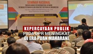 Kepercayaan Publik Pada DPR Meningkat di Era Puan
