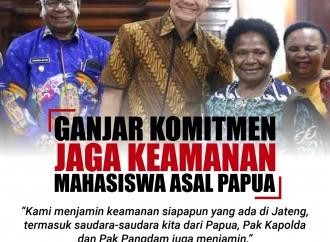 Ganjar Menjamin Keamanan Saudara Kita Dari Papua