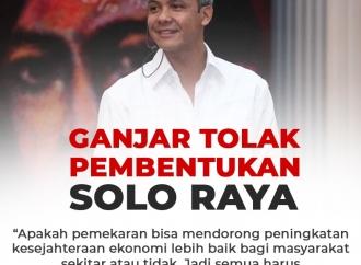 Ganjar Pranowo Tolak Pembentukan Solo Raya