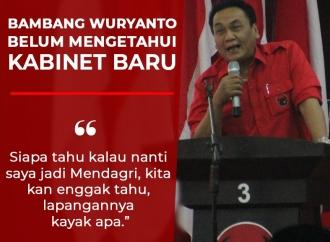Bambang Wuryanto Belum Mengetahui Soal Kabinet Baru