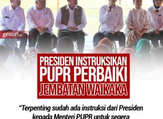 Presiden Jokowi Instruksikan PUPR Perbaiki Jembatan Waikaka
