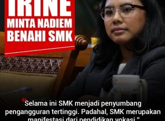Irine Yusiana Minta Mendikbud Nadiem Benahi SMK