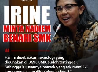 Irine Yusiana Minta Mendikbud Nadiem Makarim Benahi SMK