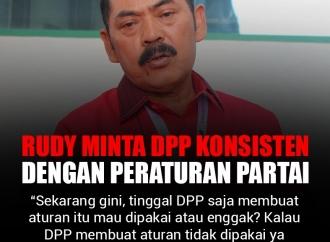 Rudy Minta DPP Konsisten dengan Peraturan PDI Perjuangan