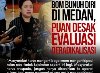 Kasus Bom Bunuh Diri, Puan Desak Evaluasi Deradikalisasi
