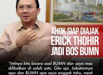 Basuki Tjahaja Purnama Siap Diajak Erick Thohir jadi Bos BUM