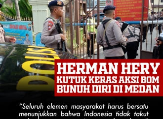 Herman Hery Mengutuk Keras Aksi Bom Bunuh Diri di Medan
