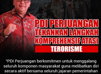 PDI Perjuangan Tekankan Langkah Komprehensif Atasi Terorisme