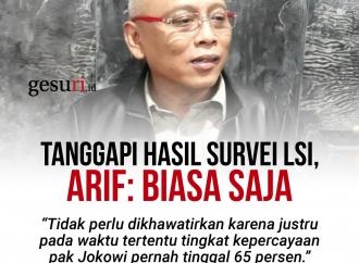 Tanggapi Survei LSI, Arif Wibowo: Tak Perlu Khawatir