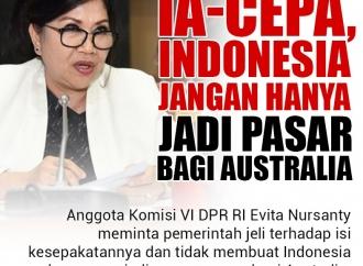 IA-CEPA, Indonesia Jangan Hanya Jadi Pasar Bagi Australia