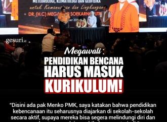 Megawati: Pendidikan Bencana Harus Masuk Kurikulum