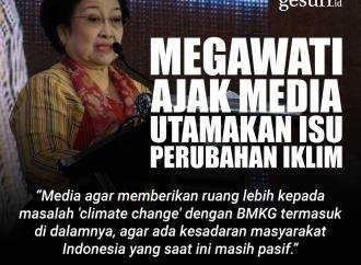 Megawati Mengajak Media Utamakan Isu Perubahan Iklim