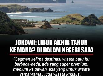 Jokowi: Libur Akhir Tahun ke Mana? Di Dalam Negeri Saja
