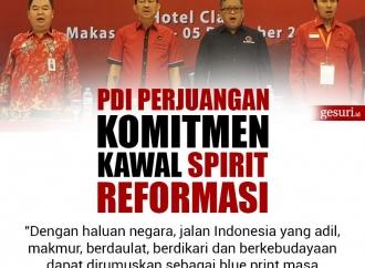 PDI Perjuangan Berkomitmen untuk Kawal Spirit Reformasi