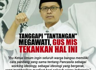 """Tanggapi """"Tantangan"""" Megawati, Gus Mis Tekankan Hal Ini"""