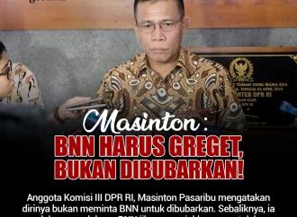 Masinton Pasaribu: BNN Harus Greget, Bukan Dibubarkan!