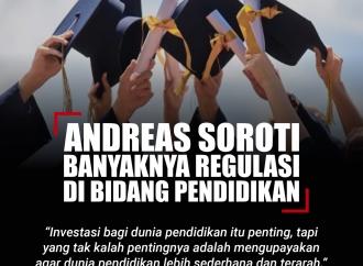 Andreas Soroti Banyaknya Regulasi di Bidang Pendidikan