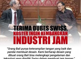 Terima Dubes Swiss, Koster Ingin Kembangkan Industri Jam
