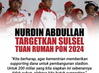 Nurdin Abdullah Targetkan Sulsel Tuan Rumah PON 2024