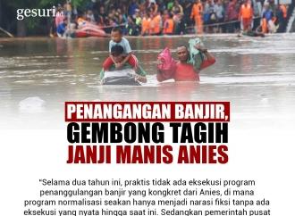 Penanganan Banjir, Gembong Tagih Janji Manis Anies
