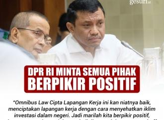 DPR RI Meminta Semua Pihak untuk Selalu Berpikir Positif