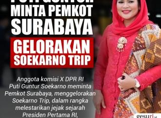 Puti Guntur Minta Pemkot Surabaya Gelorakan Soekarno Trip