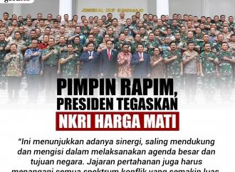 Pimpin Rapim, Presiden Tegaskan Bahwa NKRI Harga Mati