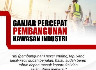 Ganjar Mempercepat Pembangunan Kawasan Industri