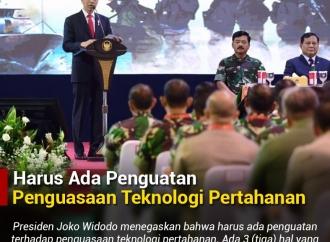 Harus Ada Penguatan Penguasaan Teknologi Pertahanan