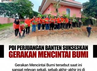 PDI Perjuangan Banten Sukseskan Gerakan Mencintai Bumi