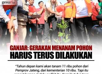 Ganjar: Gerakan Menanam Pohon Harus Terus Dilakukan