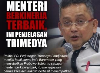 Prabowo Menteri Berkinerja Terbaik, Ini Penjelasan Trimedya