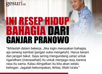Ini Resep Hidup Bahagia dari Gubernur Jateng Ganjar Pranowo