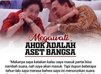 Megawati Sampaikan Bahwa Ahok adalah Aset Bangsa Ini