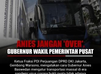 """Anies Jangan """"Over"""", Gubernur Wakil Pemerintah Pusat"""