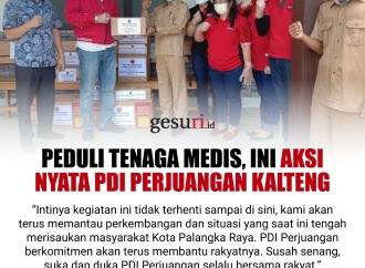 Peduli Tenaga Medis, Ini Aksi Nyata PDI Perjuangan Kalteng