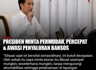 Presiden Minta Permudah, Percepat & Awasi Penyaluran Bansos
