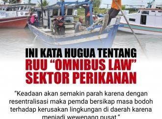 """Ini Kata Hugua tentang """"Omnibus Law"""" Sektor Perikanan"""