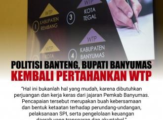 Politisi Banteng, Bupati Banyumas Kembali Pertahankan WTP