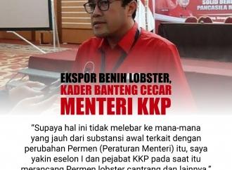 Ekspor Benih Lobster, Kader Banteng Cecar Menteri KKP