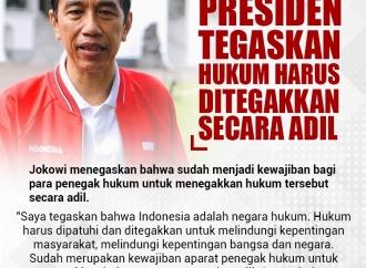 Presiden Tegaskan Hukum Harus Ditegakkan Secara Adil