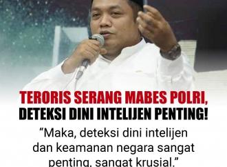 Teroris Serang Mabes Polri, Deteksi Dini Intelijen Penting!