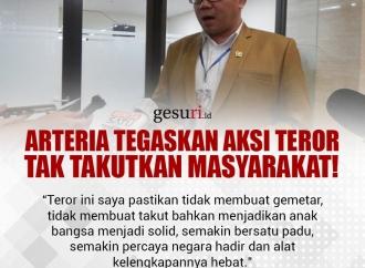 Arteria Tegaskan Aksi Teror Tak Takutkan Masyarakat!