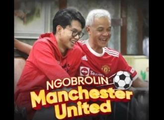 Ganjar Idolakan Manchester United Karena Sosok Ini