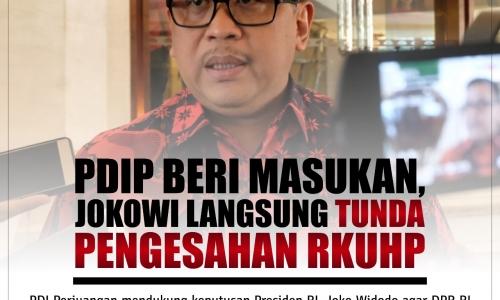 PDIP Beri Masukan, Jokowi Langsung Tunda Pengesahan RKUHP