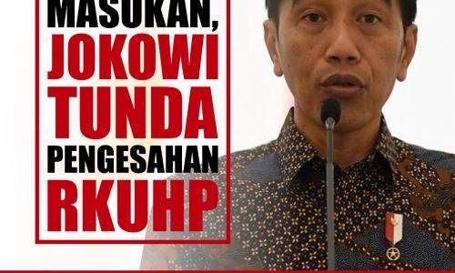 Jokowi Tunda RKUHP Setelah Mencermati Masukan Masyarakat