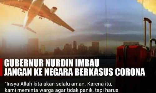 Gubernur Nurdin Imbau Jangan ke Negara Berkasus Corona
