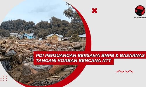 PDI Perjuangan Tangani Korban Bencana NTT