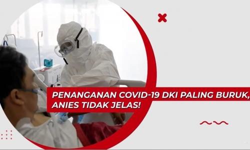 Penanganan Covid-19 DKI Paling Buruk, Anies Tidak Jelas!