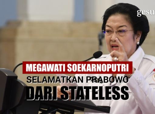 Megawati Soekarnoputri Selamatkan Prabowo dari Stateless
